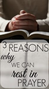 Three Reasons Why We Can Rest in Prayer