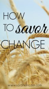 How to Savor Change