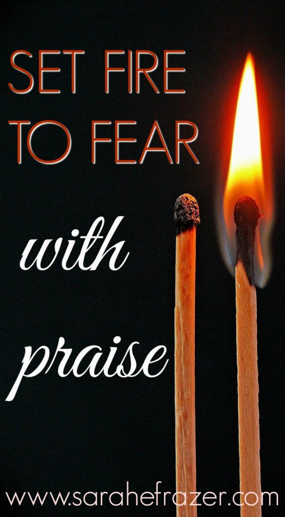Set Fire to Fear with PRAISE