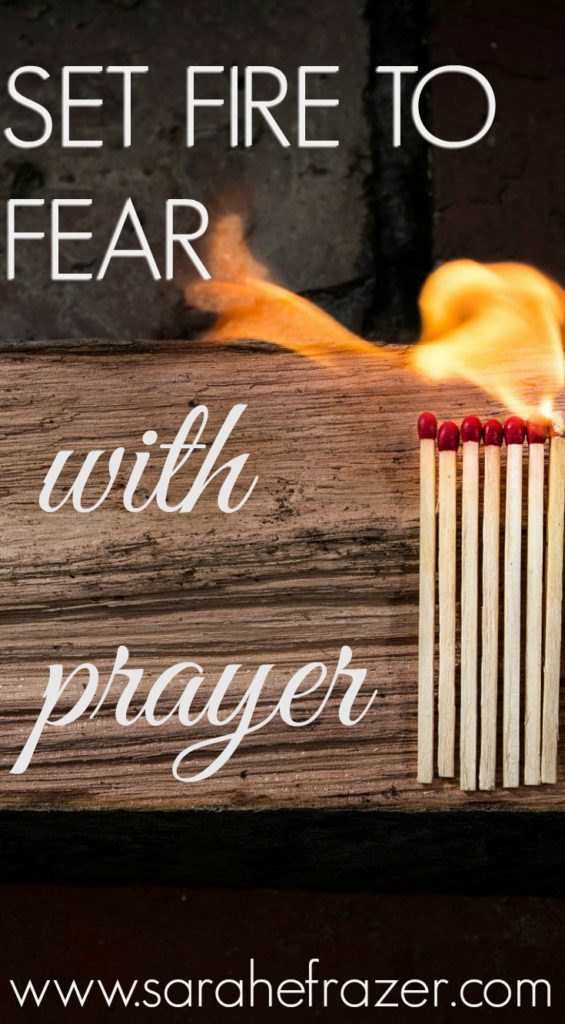 Set Fire to Fear with PRAYER