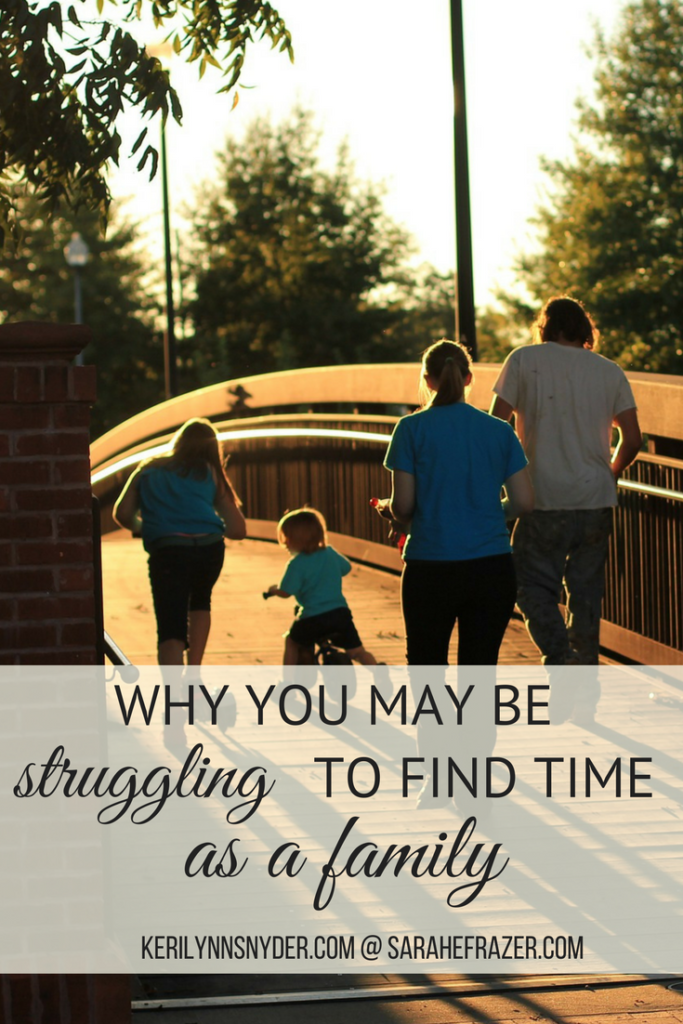 Why You May Be Struggling to Find Time As a Family