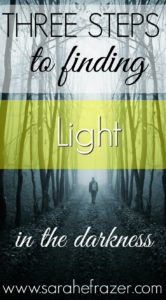 Three Steps to Finding Light in the Darkness