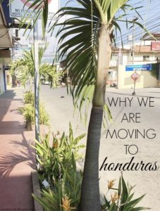 Why We Are Moving to Honduras