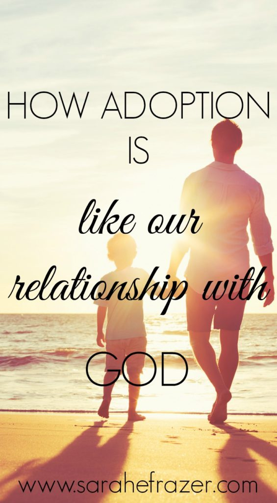 How Adoption is Like Our Relationship with God