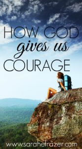 How God Gives Us Courage