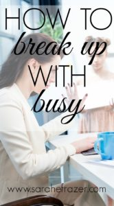 How to Break Up With Busy