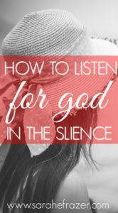How to Listen for God in the Silence {Part 2}
