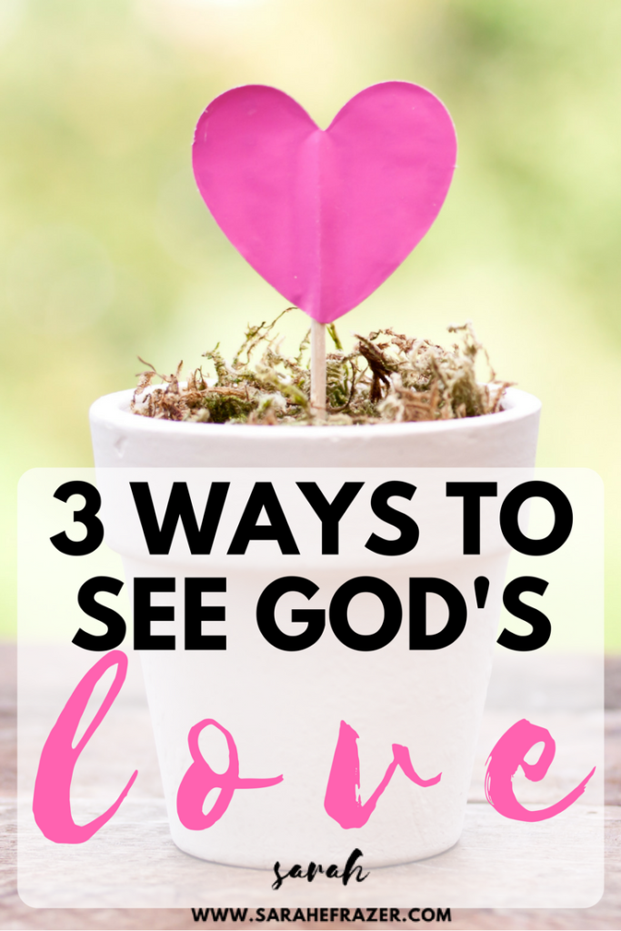 Three Ways to See God's Love