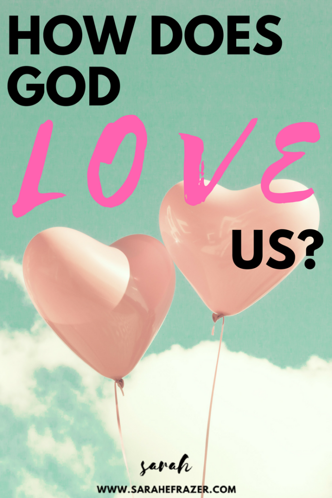 How Does God Love us?