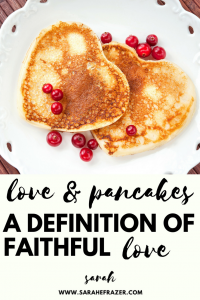 Love and Pancakes: A Definition of Faithful Love