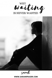 Why Waiting is Never Wasted