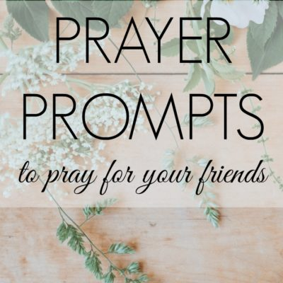 Printable Prayers for Your Friend