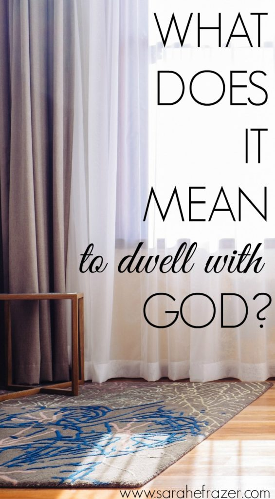 What Does It Mean to Dwell In God?