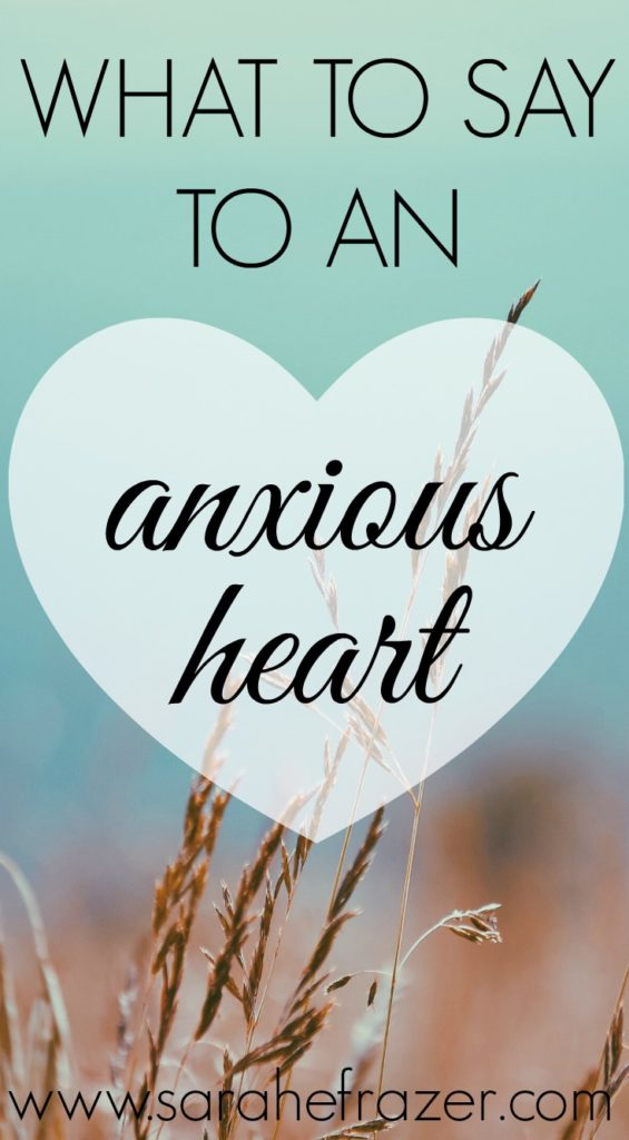 What to Say to an Anxious Heart