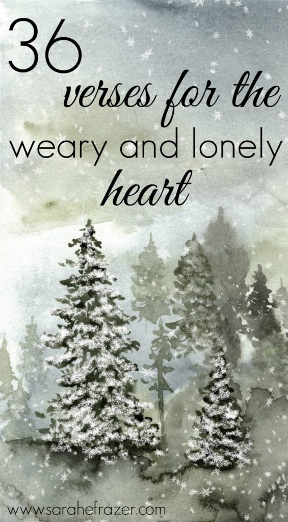 36 Verses for a Weary and Lonely Heart