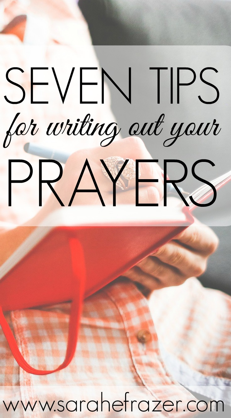 Seven Tips for Writing Out Your Prayers
