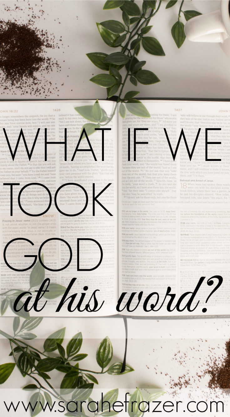What If We Took God At His Word?