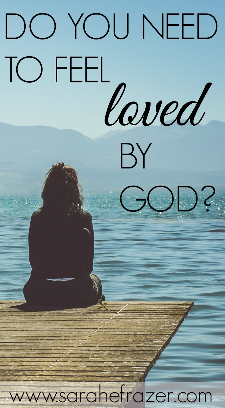 Do you need to feel God's love?