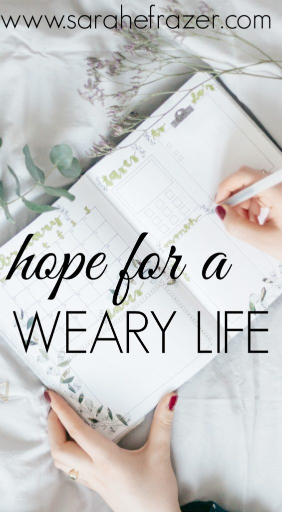 Hope for the Weary Mom - Do you need help with a weary life?