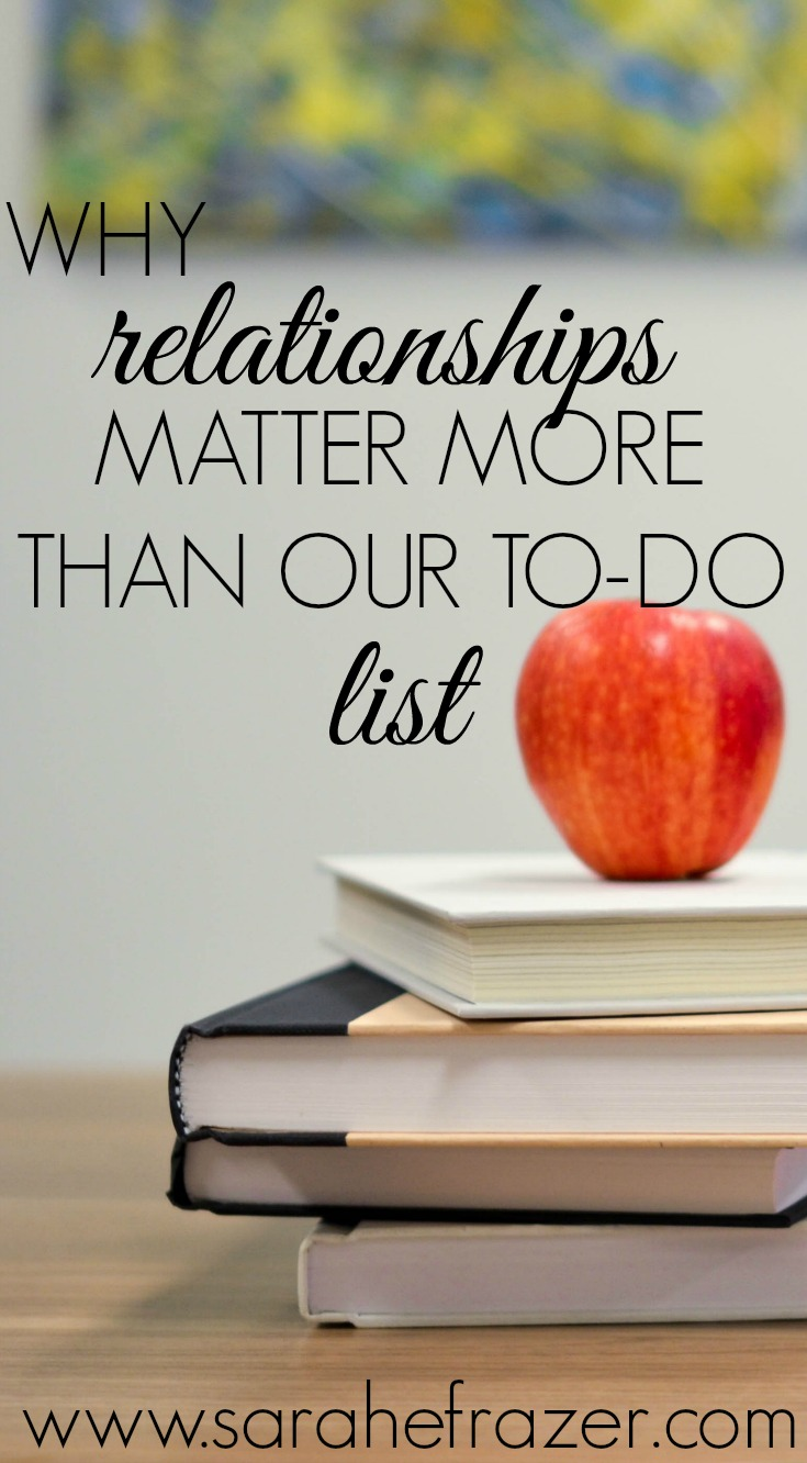 Why Relationships Matter More Than Our To-Do List