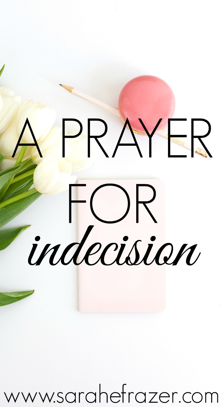 A Prayer for the Woman Making a Decision