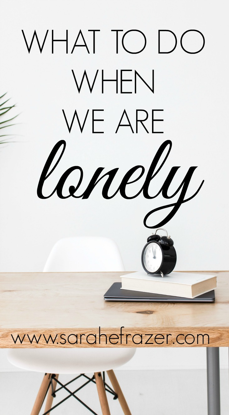 What to Do When We Are Lonely
