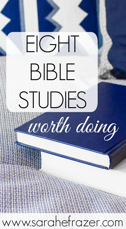 8 Bible Studies Worth Doing