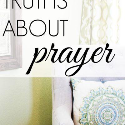 4 Truths About Prayer