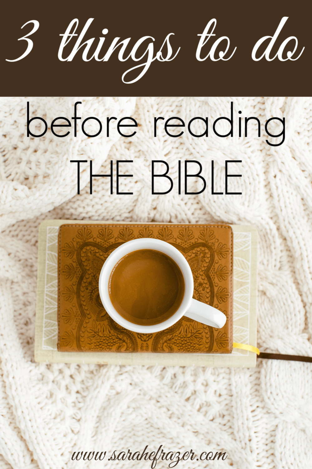 Three Things to Do Before You Read Your Bible