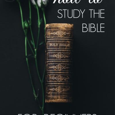 How to Study the Bible for Beginners – Staying Focused