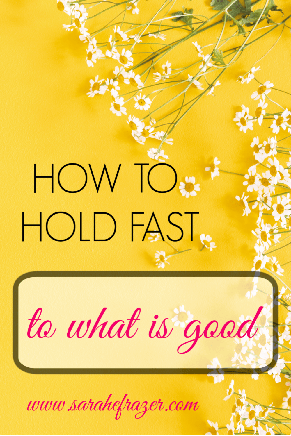 Holding Fast to What is Good