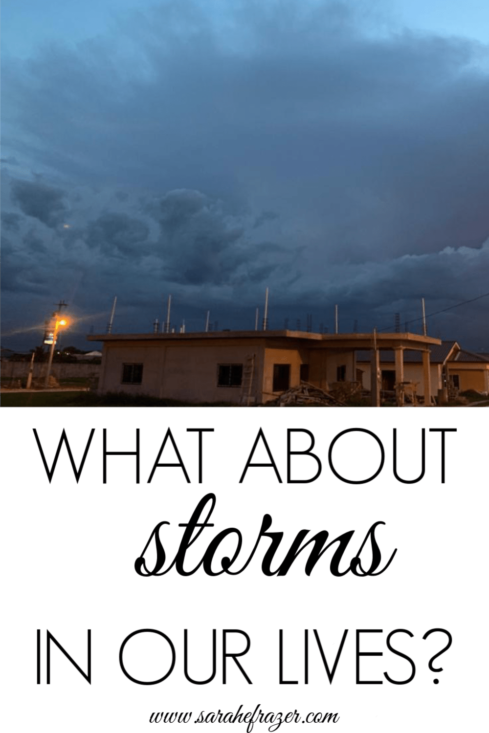 What About Storms in Our Lives?