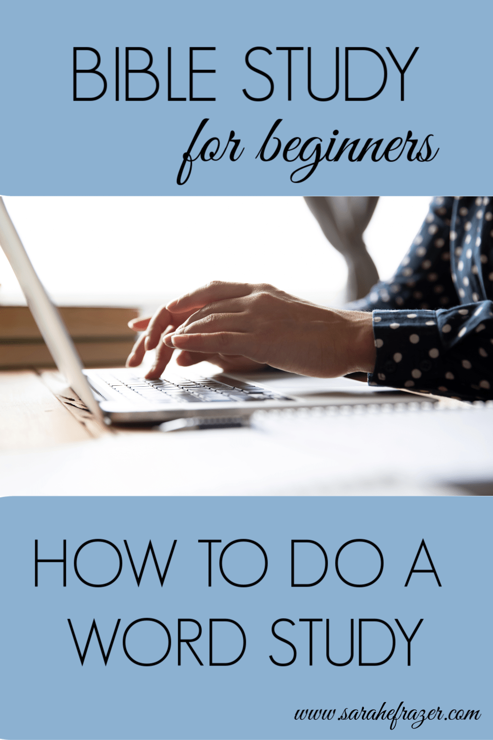 How to Study the Bible for Beginners – Doing a Word Study