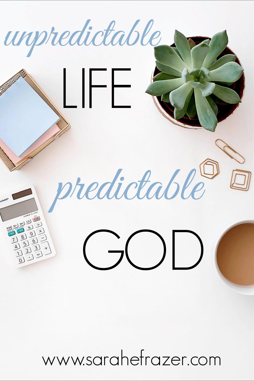 Unpredictable Life, Predictable God