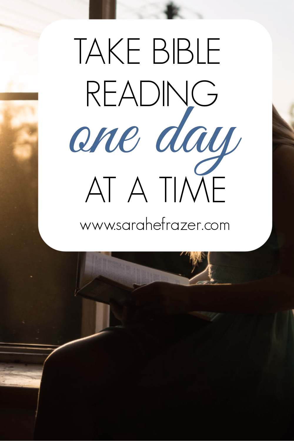 Taking Bible Reading One Day at a Time